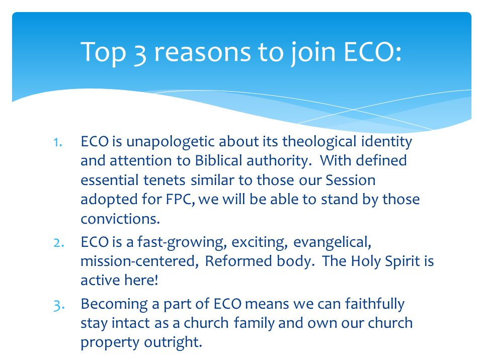 1.ECO is unapologetic about its theological identity and attention to Biblical authority.