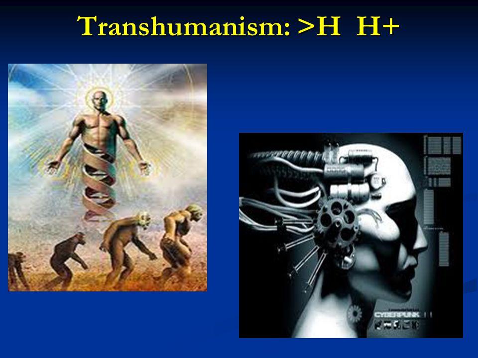 Transhumanism: >H H+