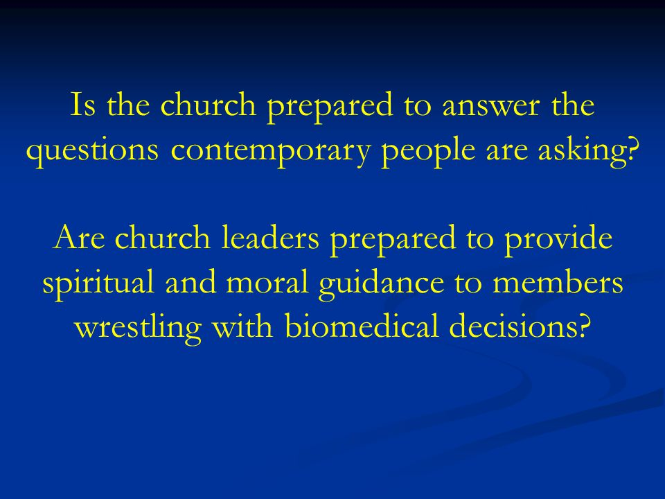 Is the church prepared to answer the questions contemporary people are asking.