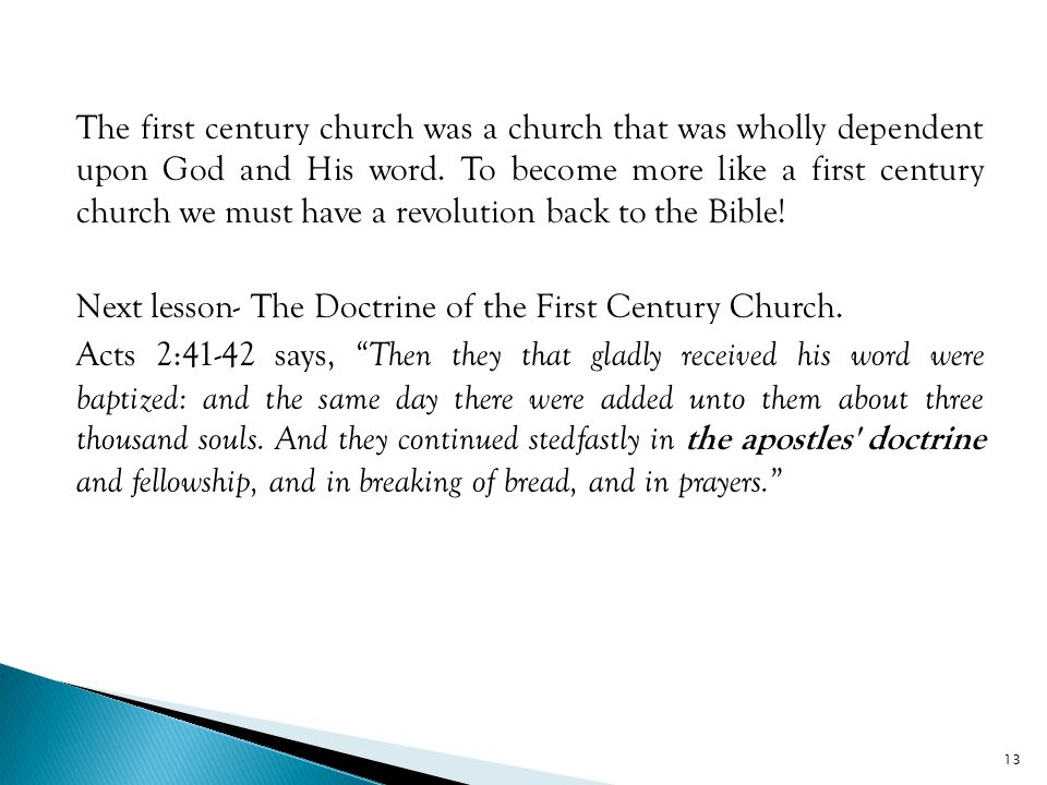 The first century church was a church that was wholly dependent upon God and His word.