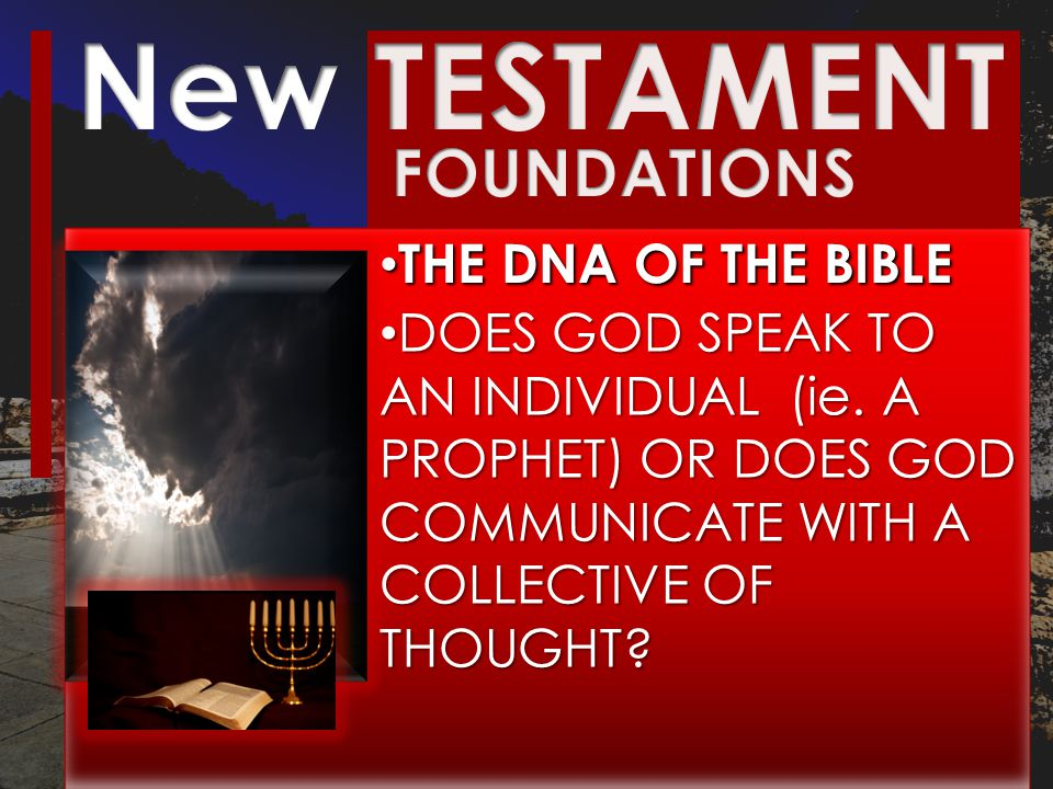 THE DNA OF THE BIBLE THE DNA OF THE BIBLE DOES GOD SPEAK TO AN INDIVIDUAL (ie.