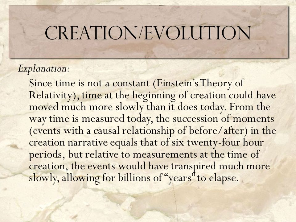 Creation/Evolution Explanation: Since time is not a constant (Einstein's Theory of Relativity), time at the beginning of creation could have moved much more slowly than it does today.