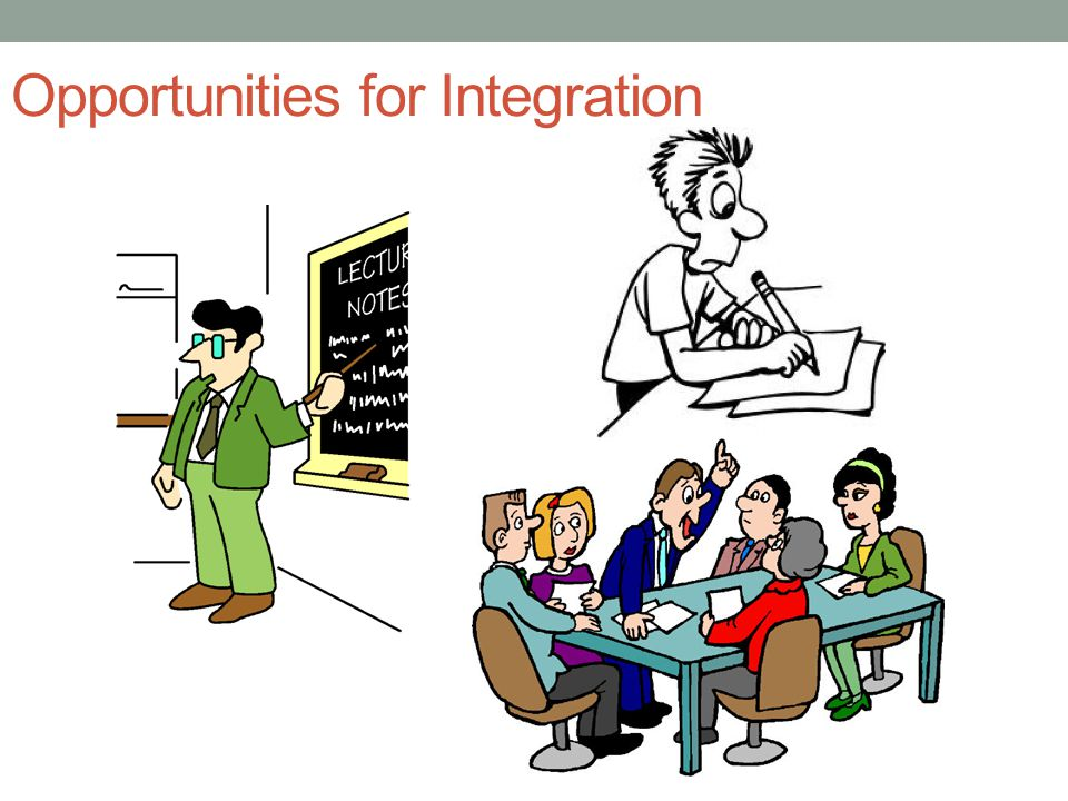 Opportunities for Integration