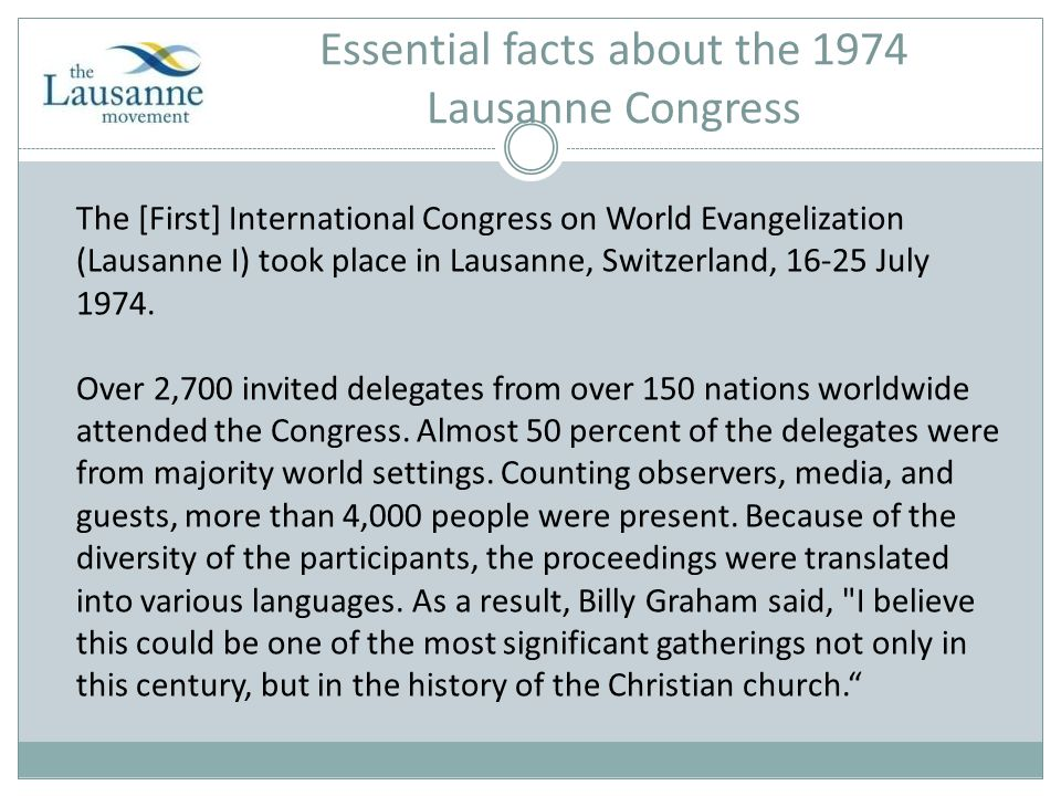 Review Quiz – Questions 1 and 2 of 5 1.What was the stated theme of Lausanne 1974.