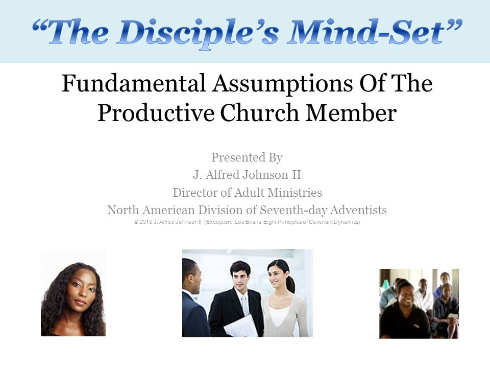 Fundamental Assumptions Of The Productive Church Member Presented By J.