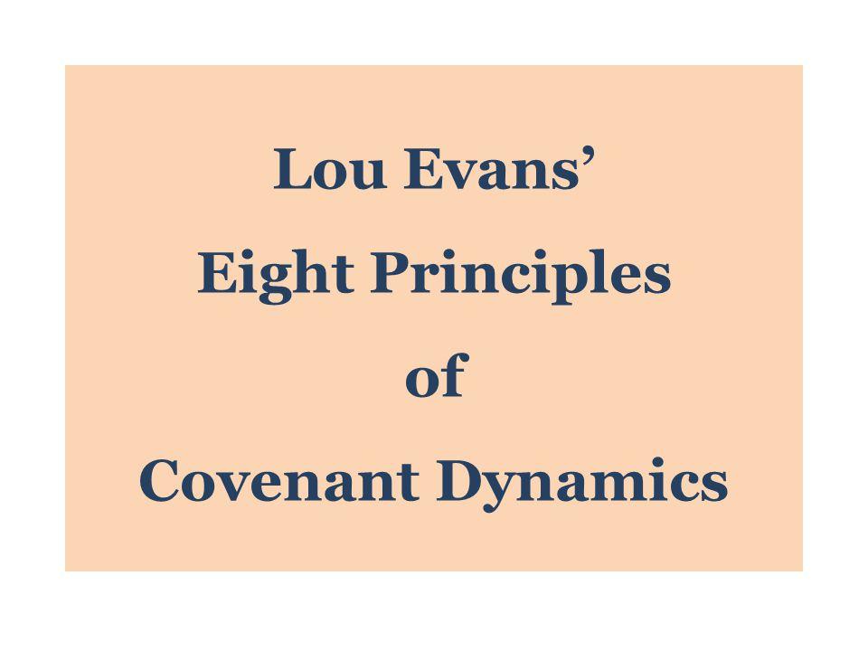 Lou Evans' Eight Principles of Covenant Dynamics
