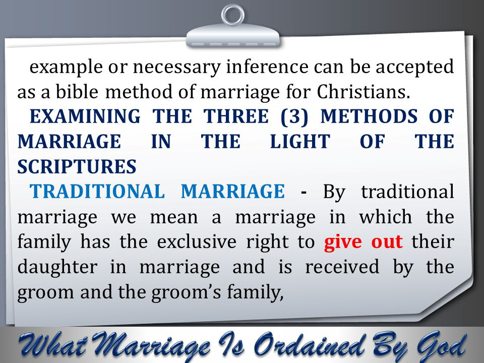 Your Logo example or necessary inference can be accepted as a bible method of marriage for Christians. EXAMINING THE THREE (3) METHODS OF MARRIAGE IN