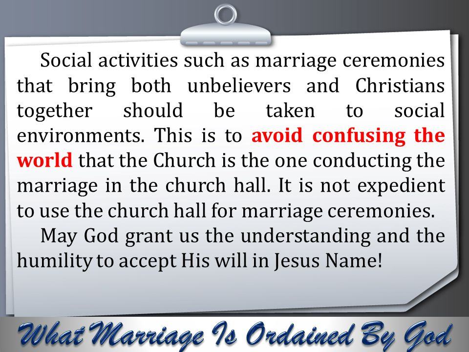 Your Logo Social activities such as marriage ceremonies that bring both unbelievers and Christians together should be taken to social environments. Th