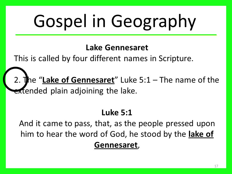 17 Lake Gennesaret This is called by four different names in Scripture.