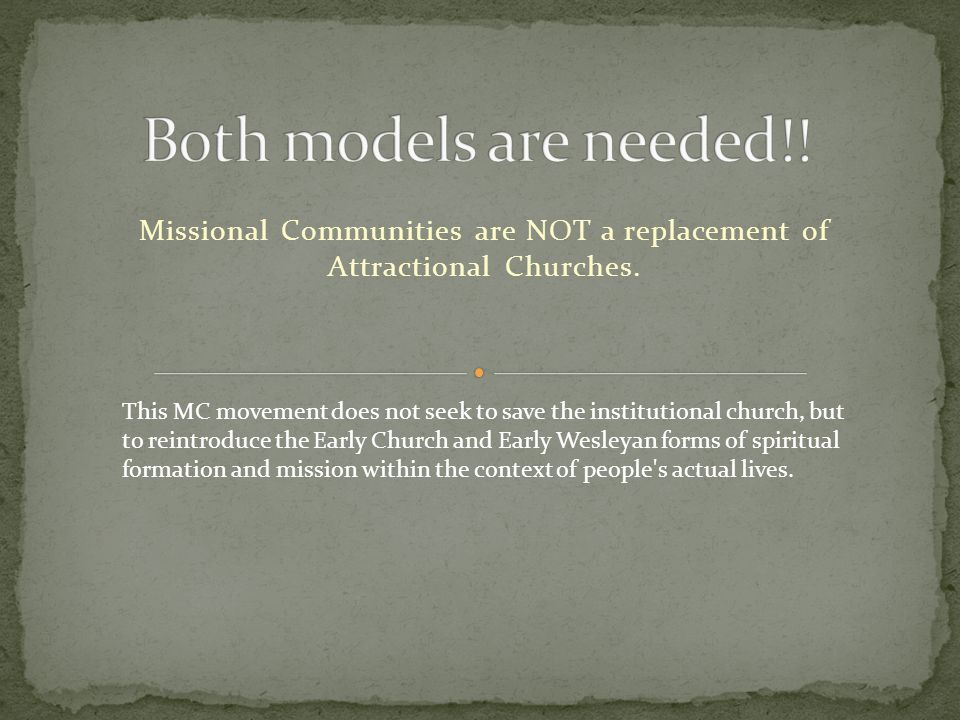 Missional Communities are NOT a replacement of Attractional Churches.
