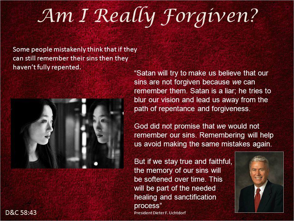 D&C 58:43 Am I Really Forgiven.
