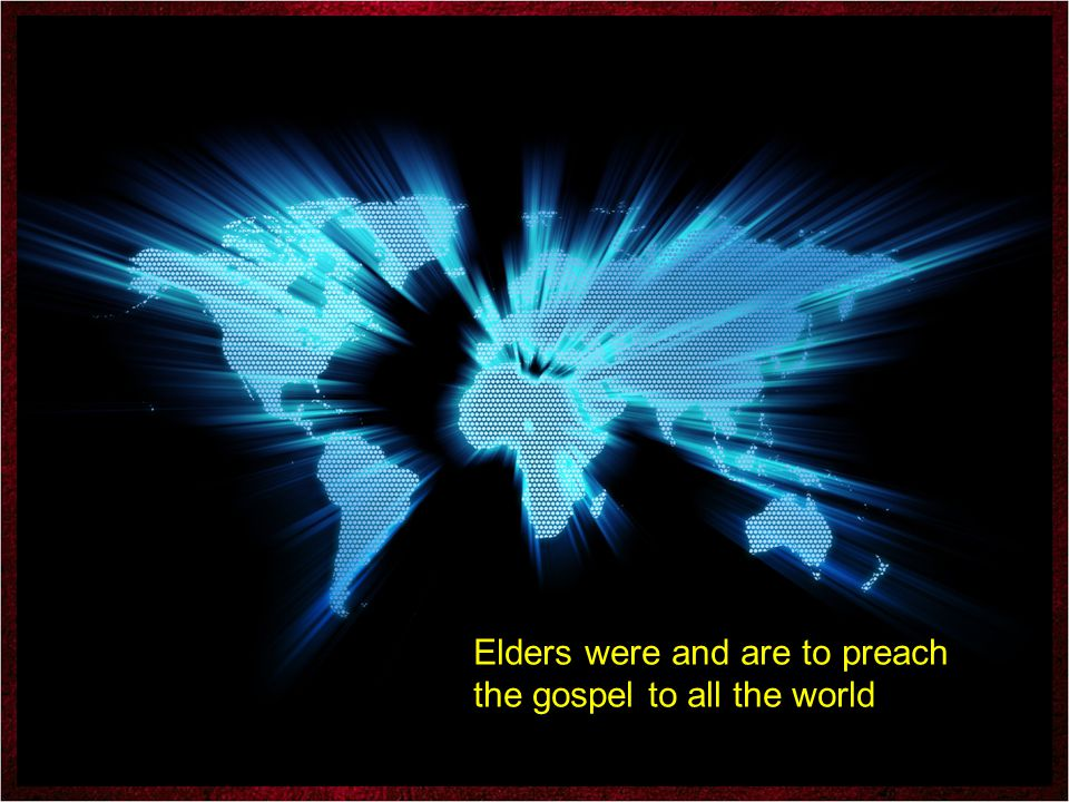 D&C 58:44-62 The Gospel is For Everyone Elders were to build up Zion The Saints were told to push the people together from the ends of the earth , that is, through missionary work they must gather together the dispersed members of the house of Israel preparatory to the establishment of Zion.