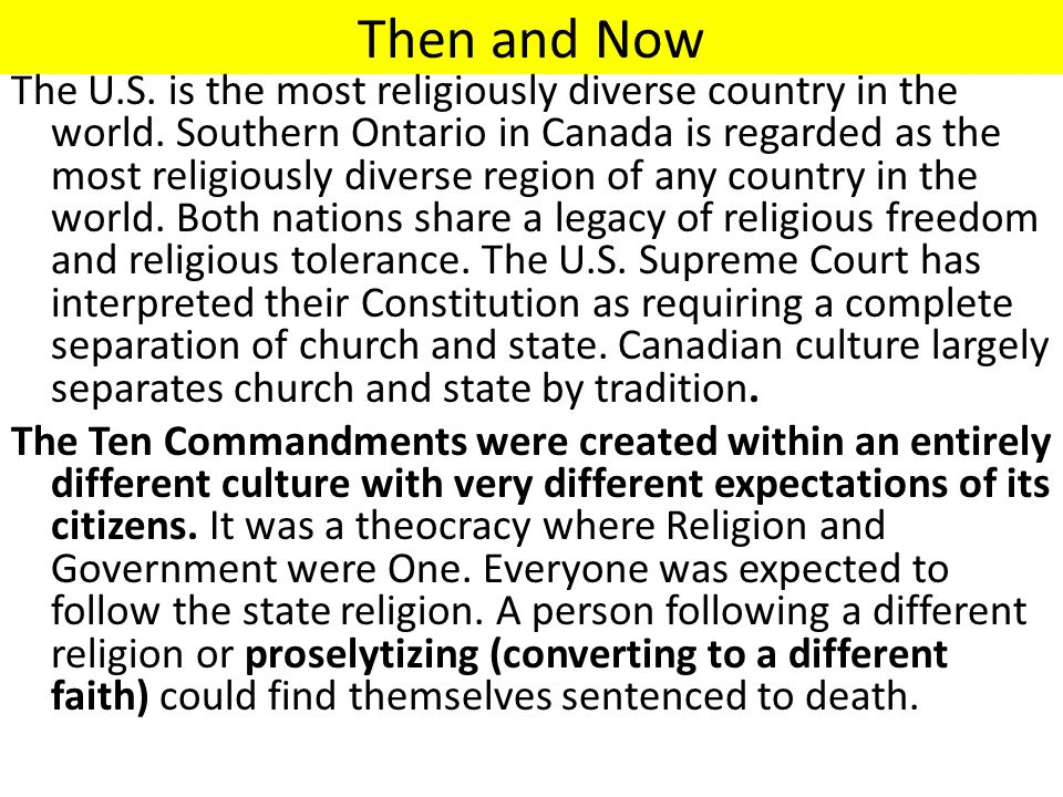 Then and Now The U.S. is the most religiously diverse country in the world. Southern Ontario in Canada is regarded as the most religiously diverse reg