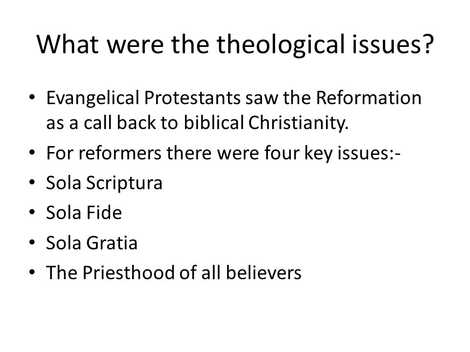 What were the theological issues.