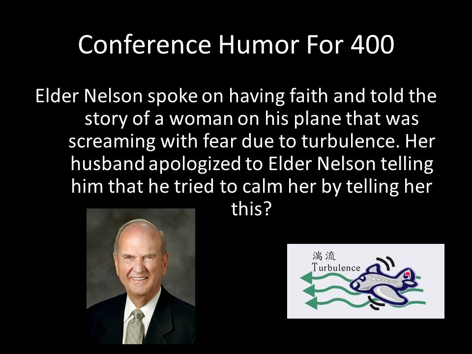 "Conference Humor For 300 What is ""my future husband is going to be a faithful returned missionary""? Back"