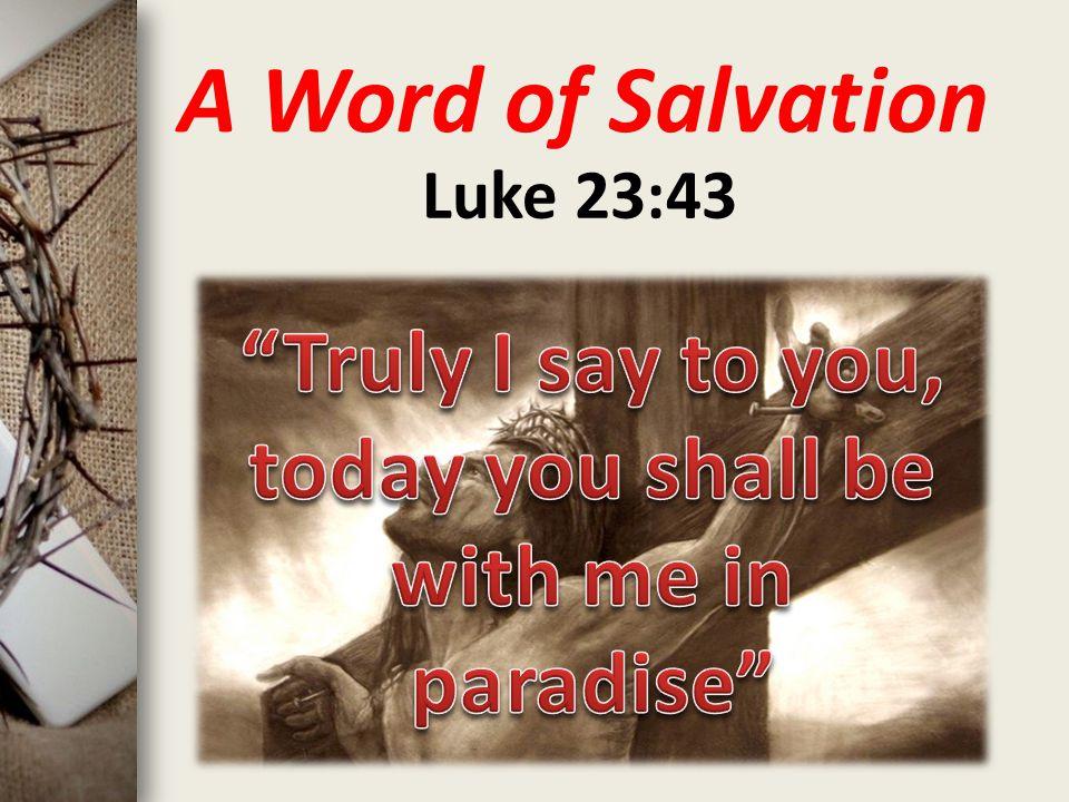 A Word of Salvation Luke 23:43