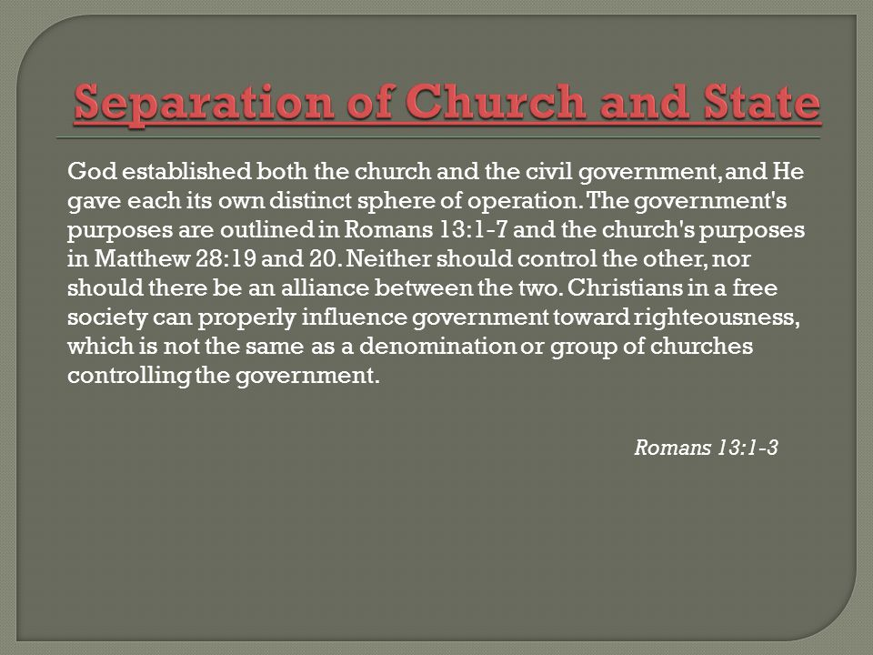 God established both the church and the civil government, and He gave each its own distinct sphere of operation.
