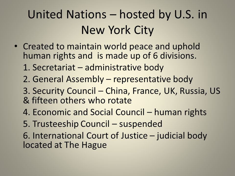 United Nations – hosted by U.S.