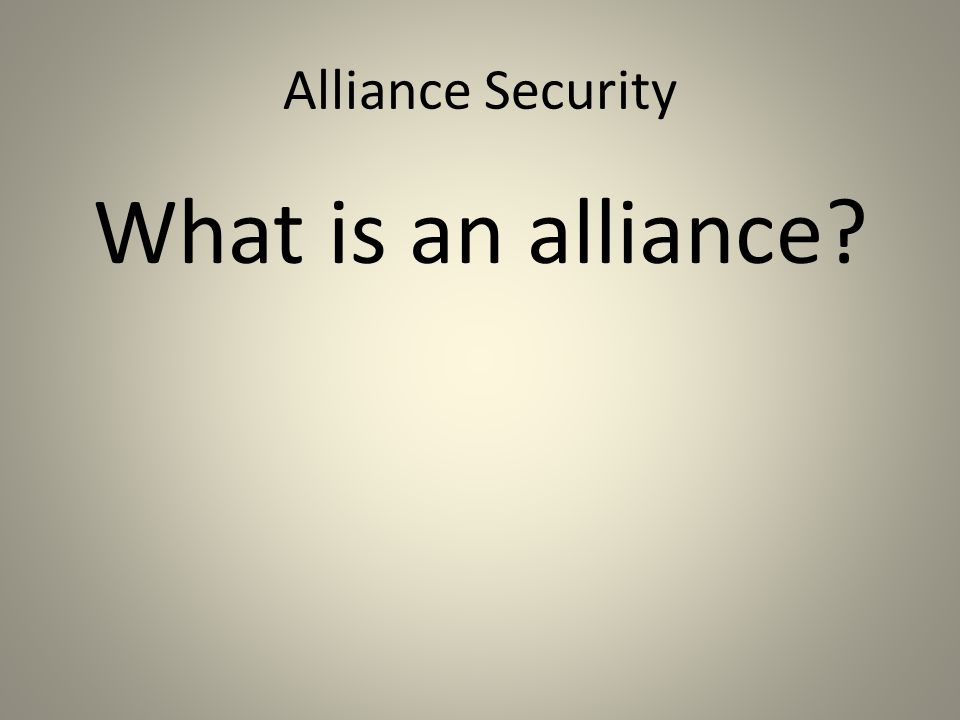 Alliance Security What is an alliance