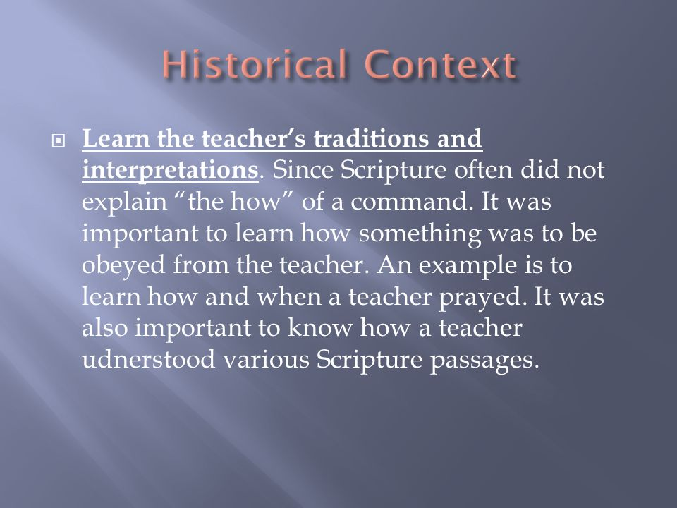  Learn the teacher's traditions and interpretations.
