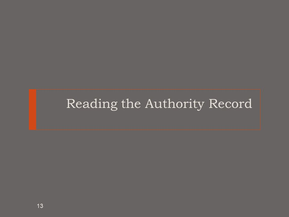 Reading the Authority Record 13