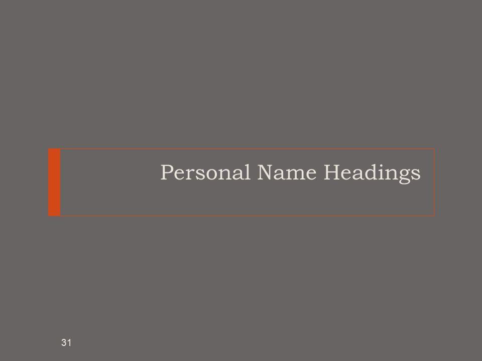Personal Name Headings 31
