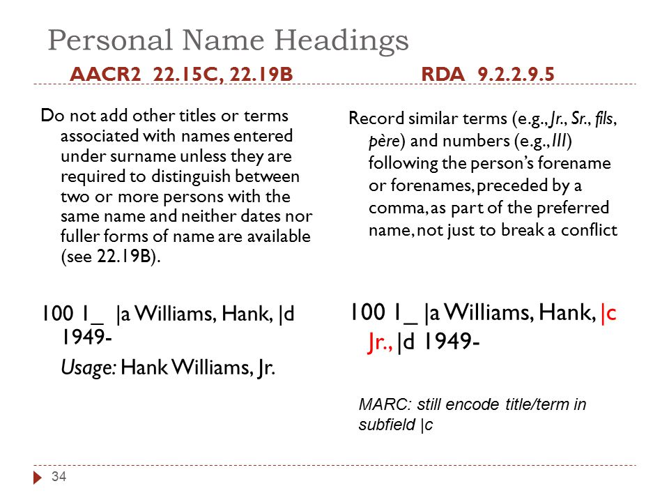 Personal Name Headings AACR2 22.15C, 22.19B Do not add other titles or terms associated with names entered under surname unless they are required to d