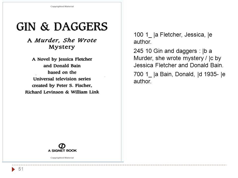 51 100 1_ |a Fletcher, Jessica, |e author.