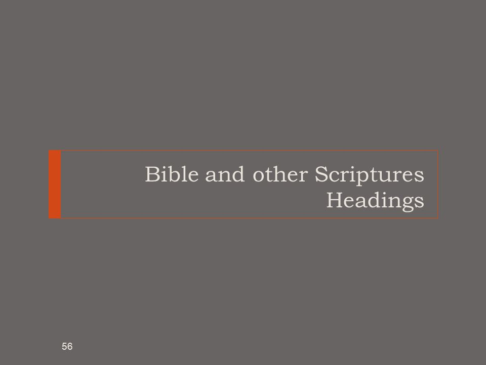 Bible and other Scriptures Headings 56