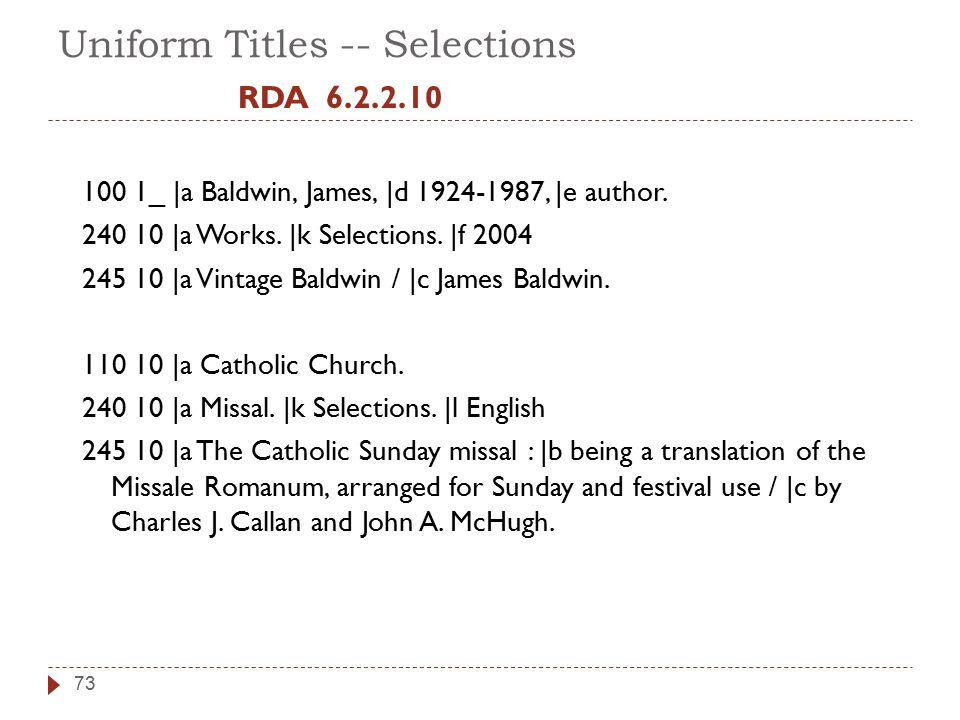 Uniform Titles -- Selections RDA 6.2.2.10 100 1_ |a Baldwin, James, |d 1924-1987, |e author.