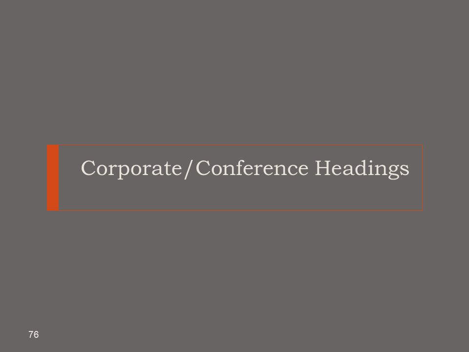 Corporate/Conference Headings 76