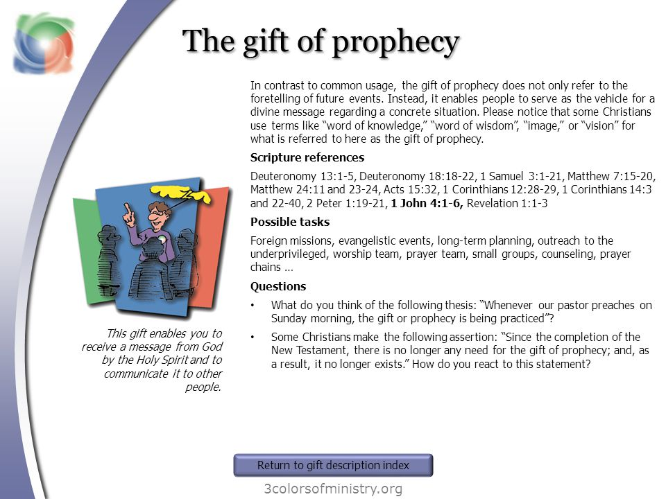 The gift of prophecy 3colorsofministry.org This gift enables you to receive a message from God by the Holy Spirit and to communicate it to other people.