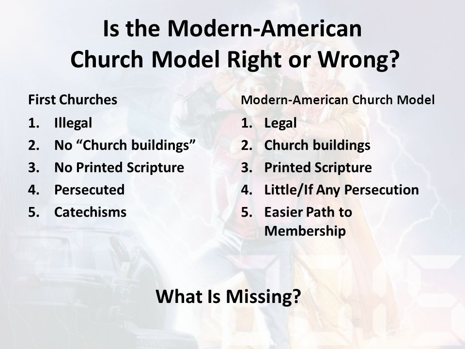 """Is the Modern-American Church Model Right or Wrong? First Churches 1.Illegal 2.No """"Church buildings"""" 3.No Printed Scripture 4.Persecuted 5.Catechisms"""