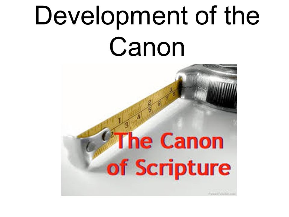 Development of the Canon