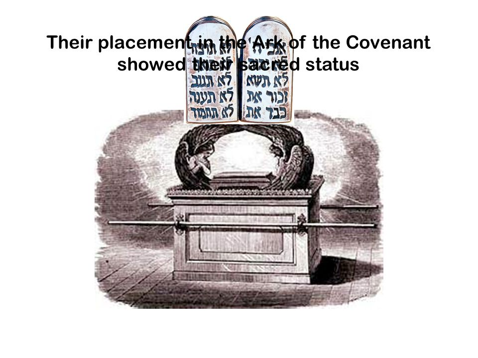 Their placement in the Ark of the Covenant showed their sacred status