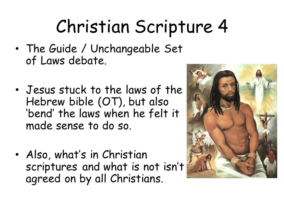 Christian Scripture 4 The Guide / Unchangeable Set of Laws debate.