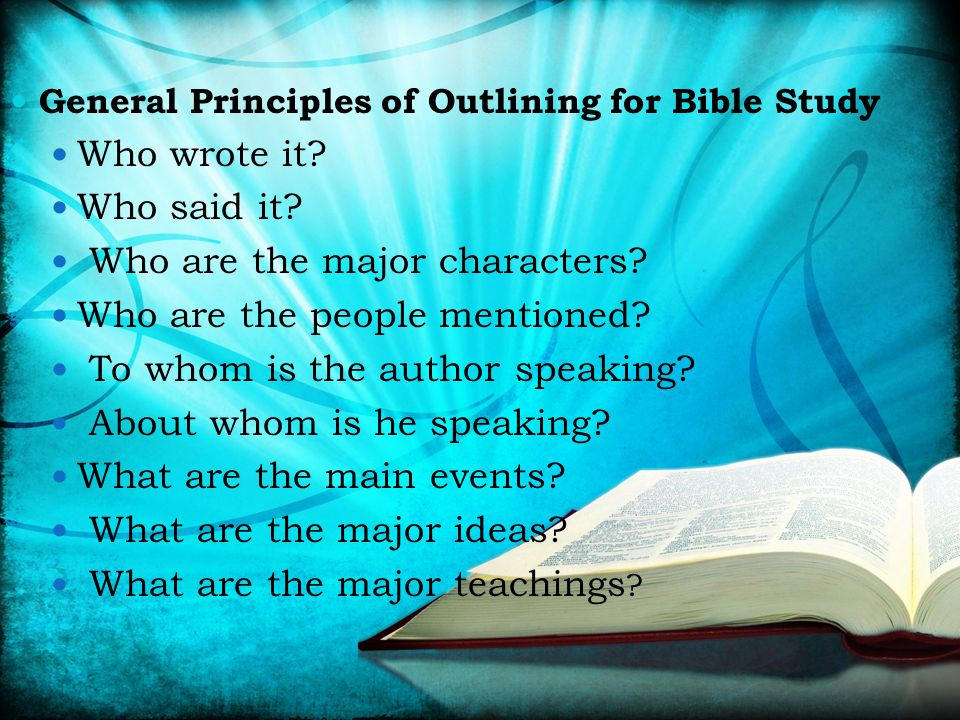 General Principles of Outlining for Bible Study Who wrote it.