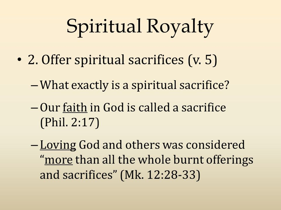 Spiritual Royalty 2. Offer spiritual sacrifices (v.