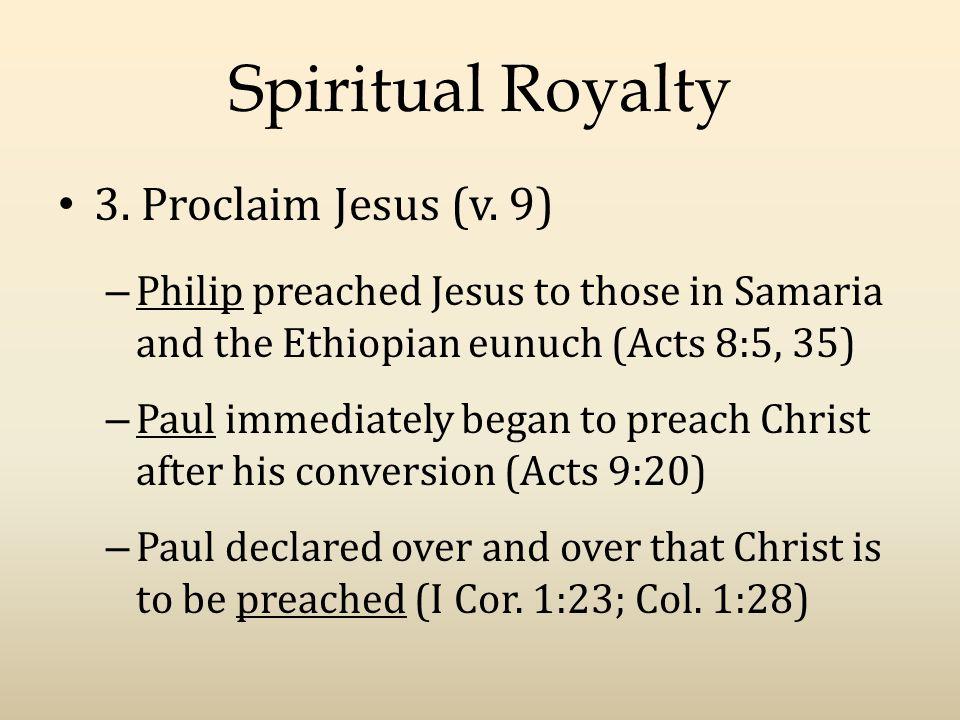 Spiritual Royalty 3. Proclaim Jesus (v.