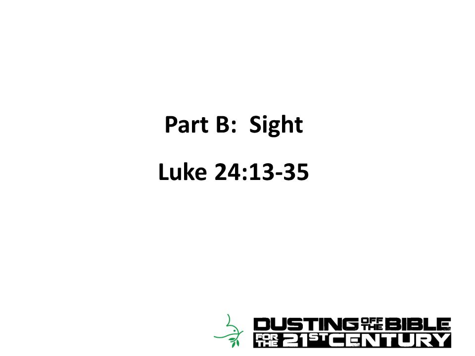 Part B: Sight Luke 24:13-35