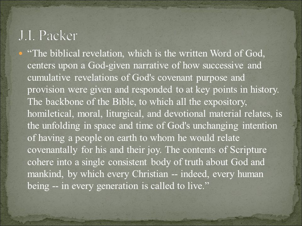 """The biblical revelation, which is the written Word of God, centers upon a God-given narrative of how successive and cumulative revelations of God's c"