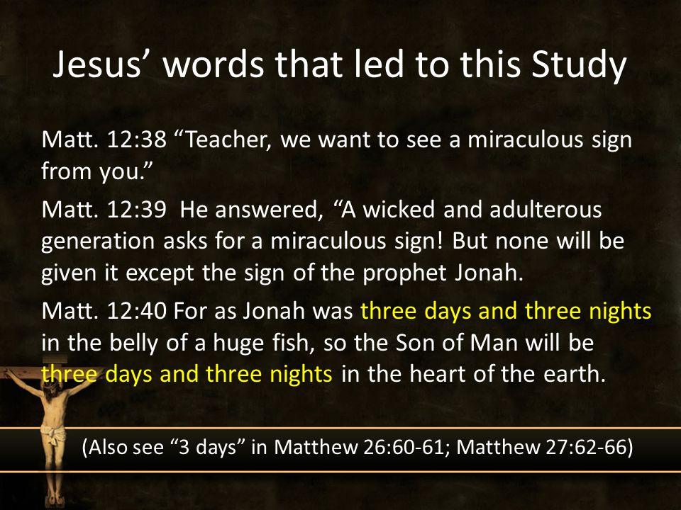 Jesus' words that led to this Study Matt.