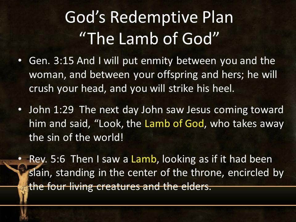 God's Redemptive Plan The Lamb of God Gen.
