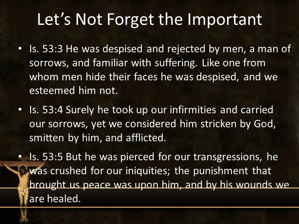 Let's Not Forget the Important Is.
