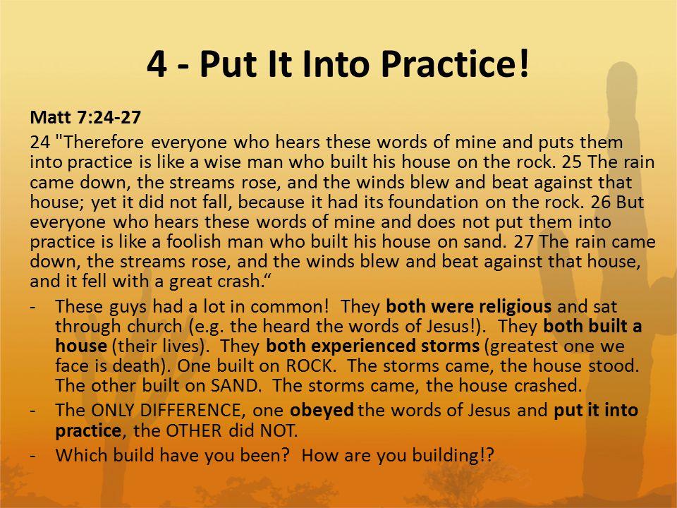 4 - Put It Into Practice.