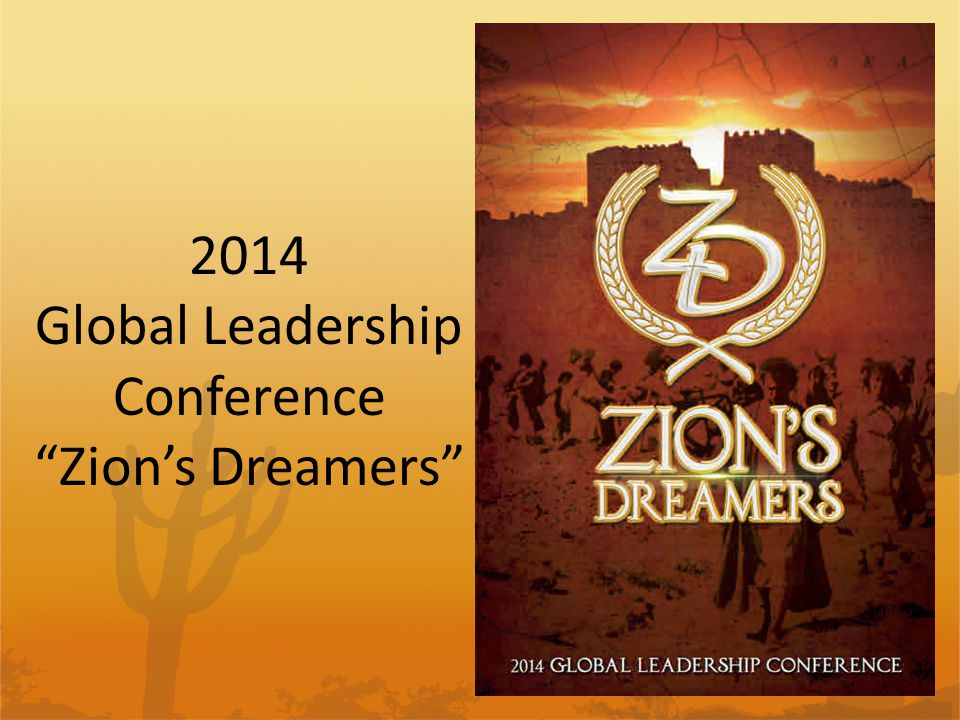 2014 Global Leadership Conference Zion's Dreamers