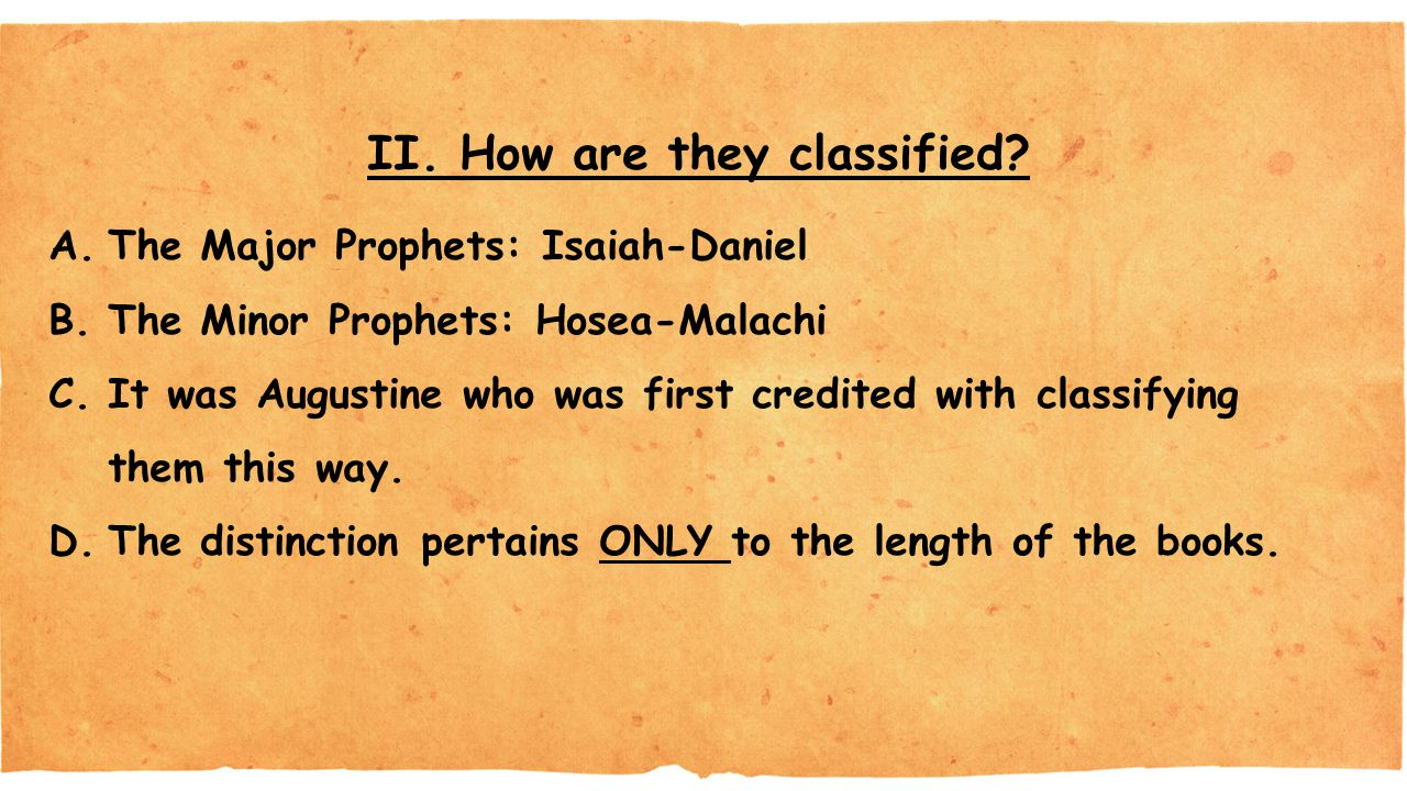 II. How are they classified.