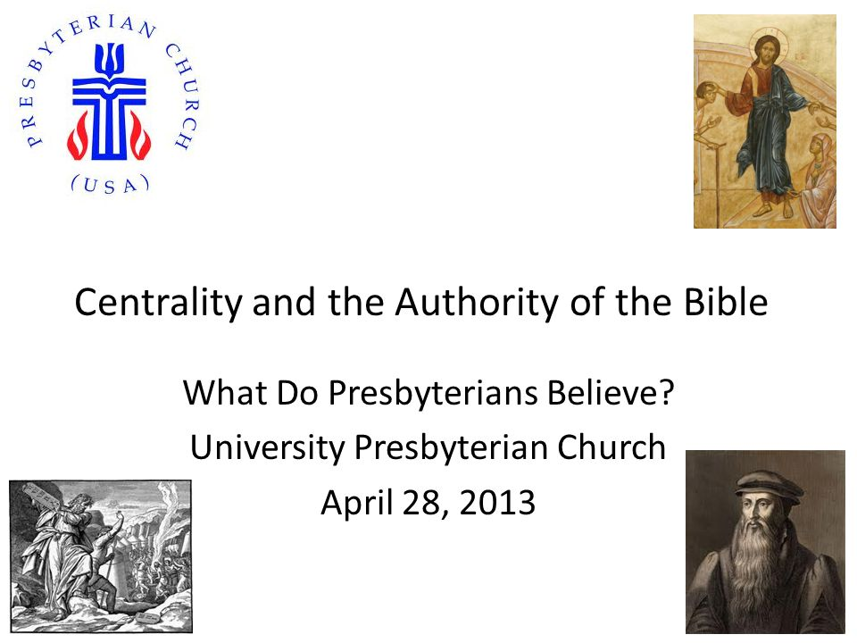 Centrality and the Authority of the Bible What Do Presbyterians Believe.