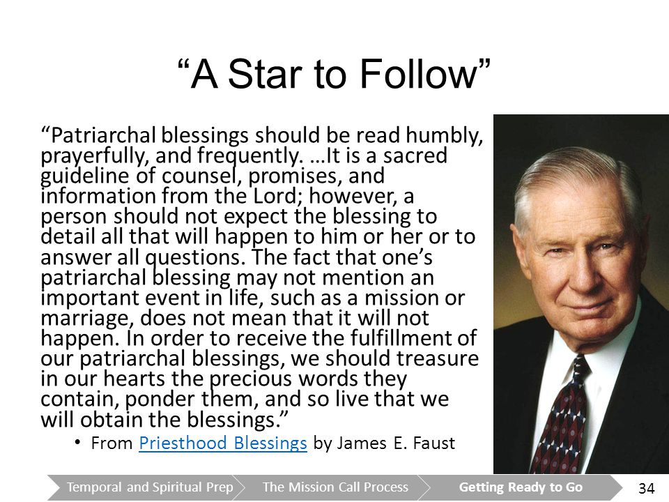 34 A Star to Follow Patriarchal blessings should be read humbly, prayerfully, and frequently.