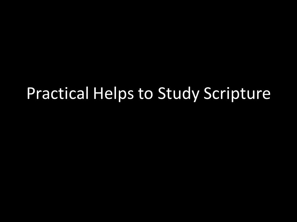 Practical Helps to Study Scripture